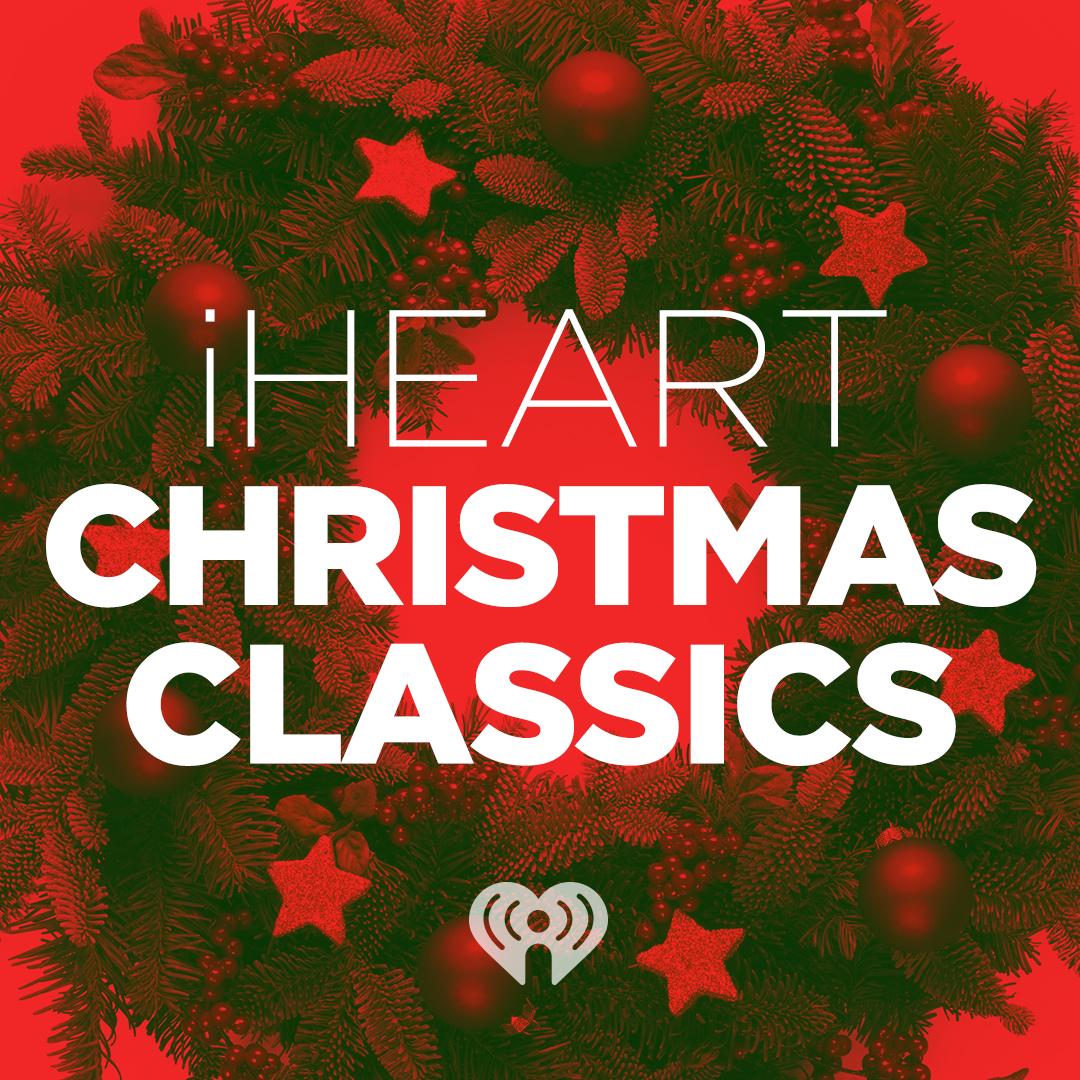 iHeartChristmas Classics Playlist | iHeartRadio