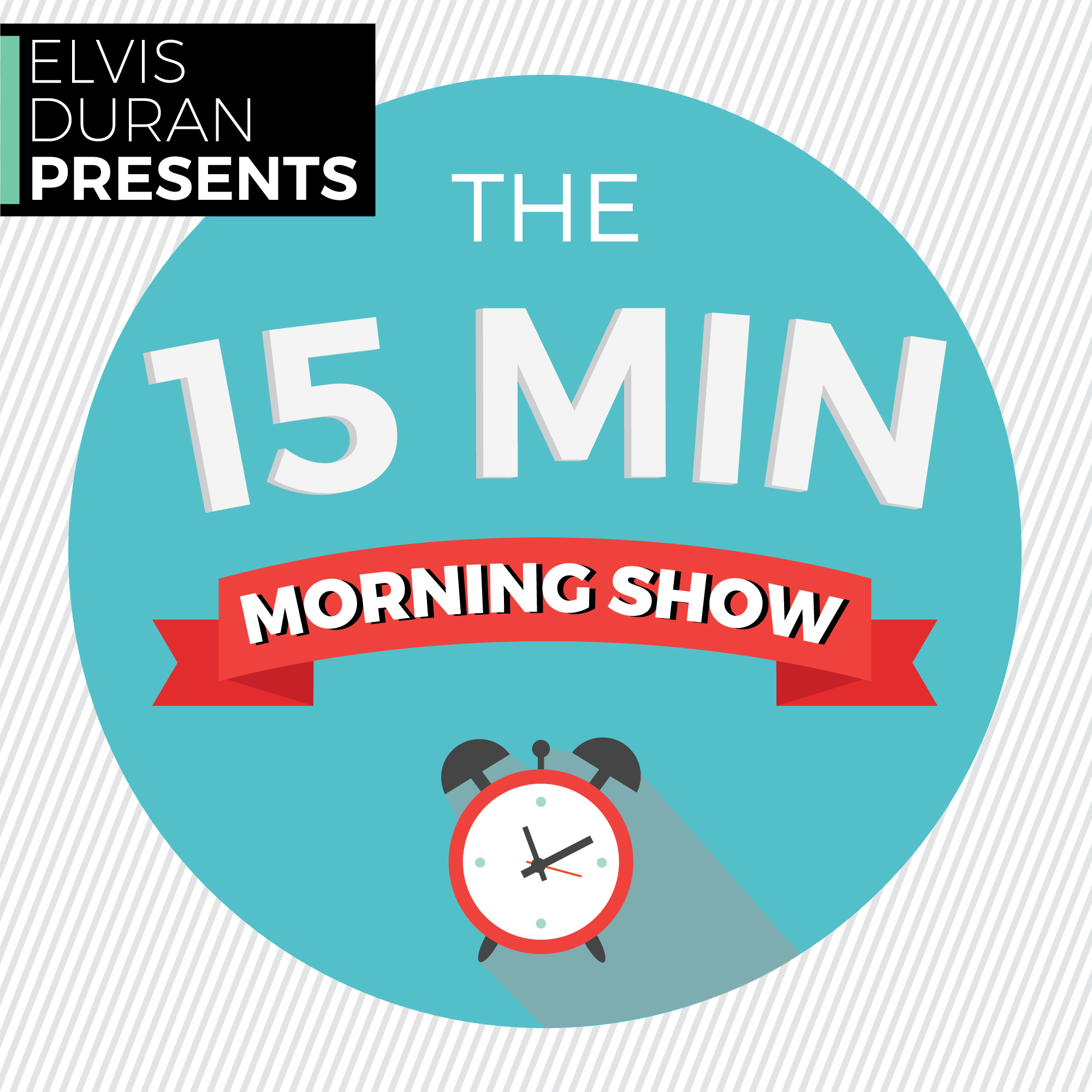 The 15 Minute Morning Show - 4/28/16